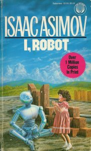 If the Robot Apocalypse ever happens, it's not Asimov's fault; at least he wrote some rules.